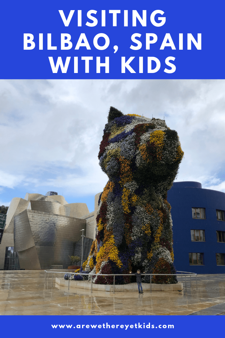 Everything You Need To Know About Visiting Bilbao With Kids