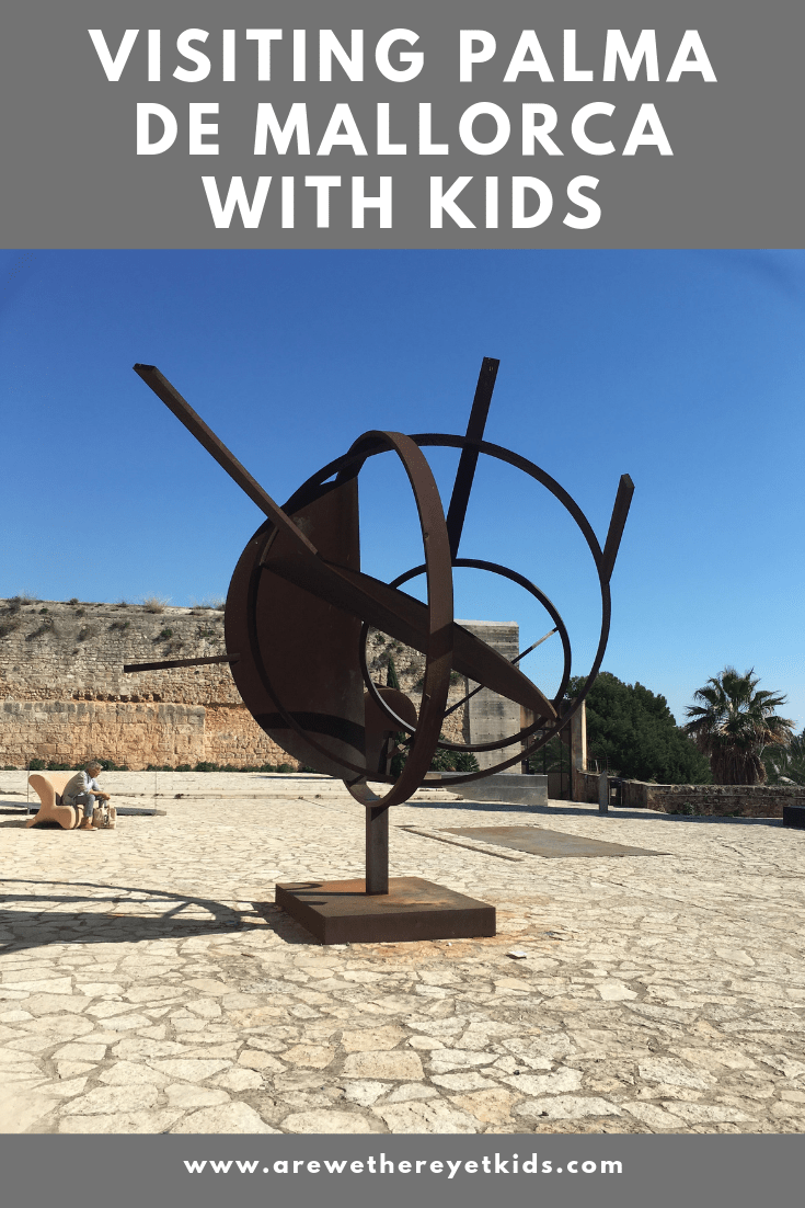Visiting Palma De Mallorca With Kids