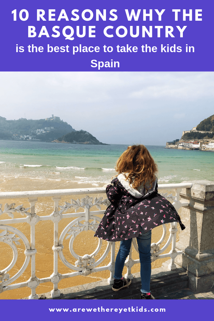 10 Reasons Why The Basque Country With Kids Is A Great Choice For A Family Holiday In Spain