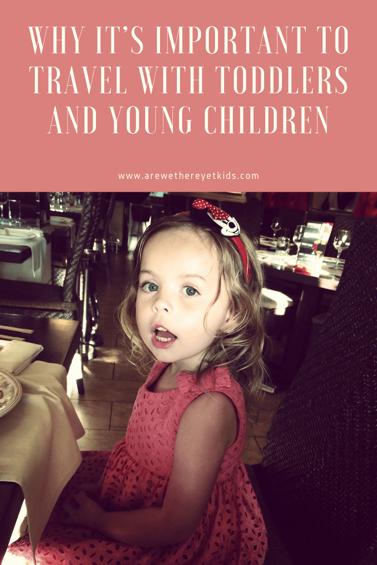 Why Its Important To Travel With Toddlers And Young Children