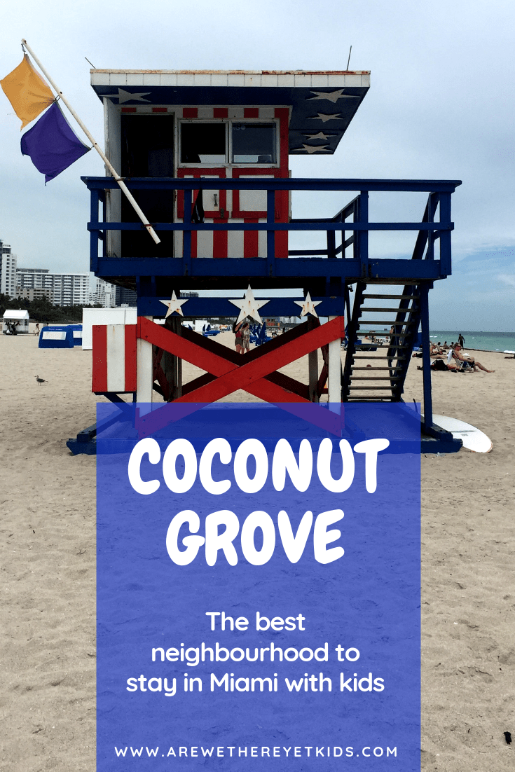 Why Coconut Grove Is The Best Place To Stay In Miami With Kids