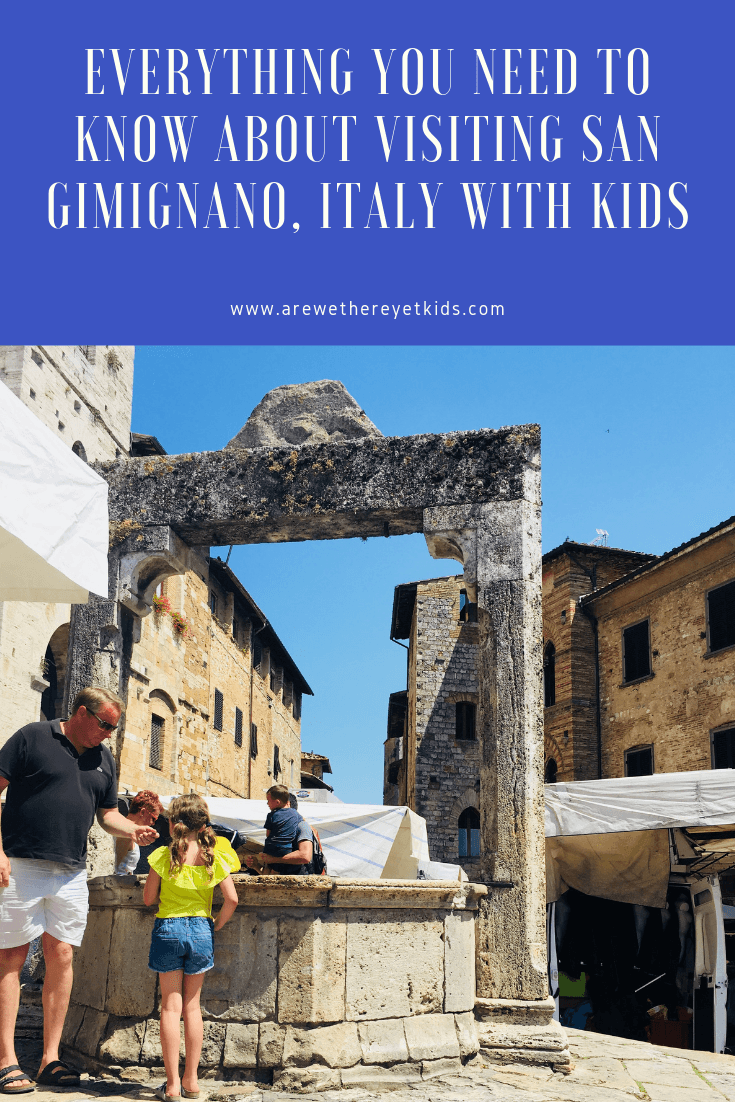 everything you need to know about visiting san gimignano with kids