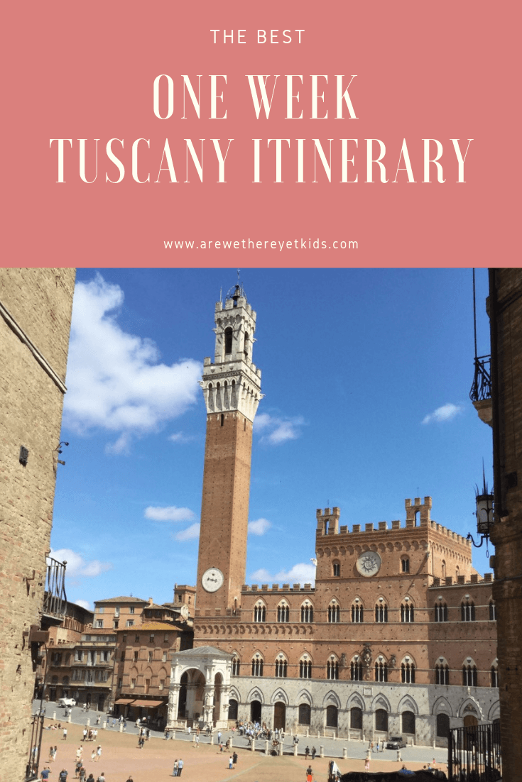 How To Spend A Wonderful Week Exploring Tuscany In Italy