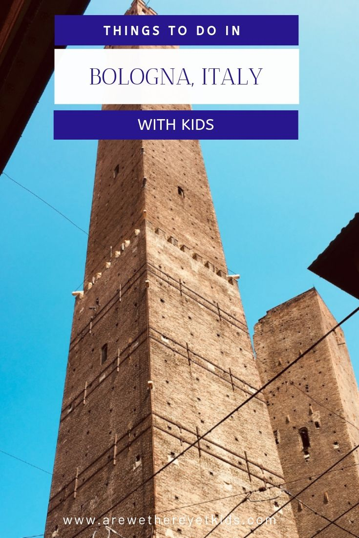An Exhilarating Climb Up The Two Towers In Bologna With Kids