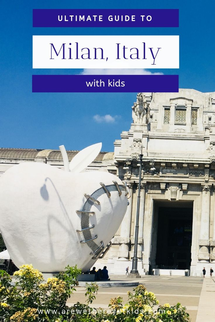 ultimate guide to Milan, Italy with kids