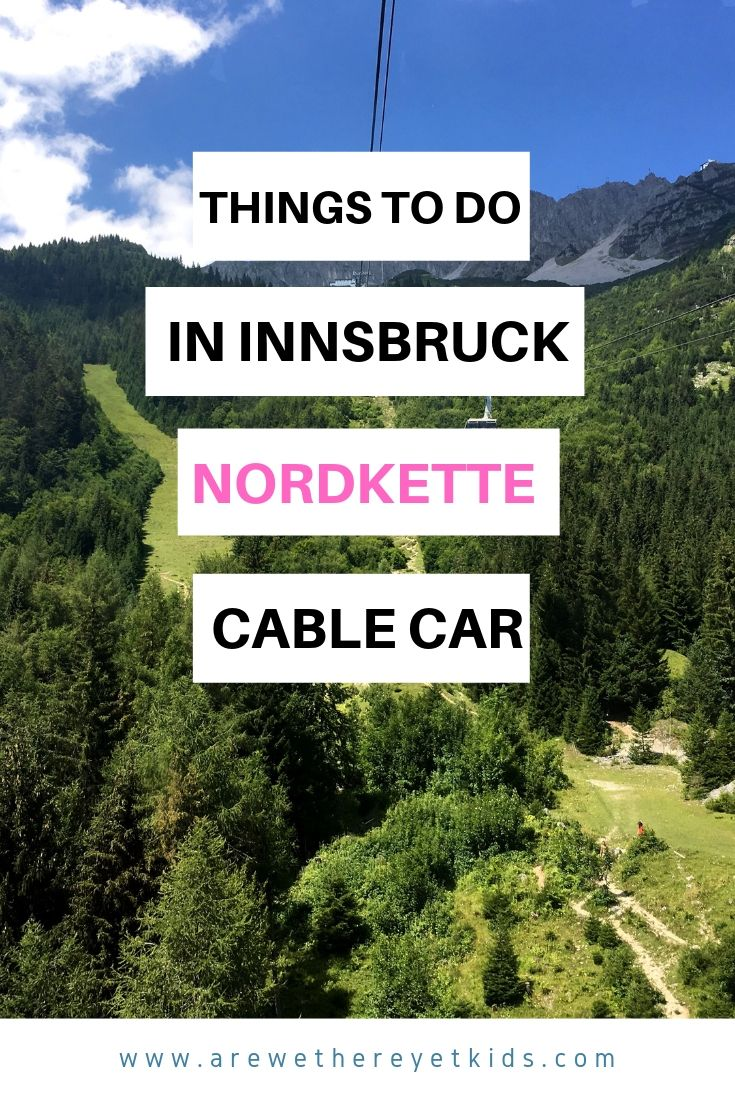 The Best Day Out In Innsbruck, A Trip Up The Nordkette By Cable Car