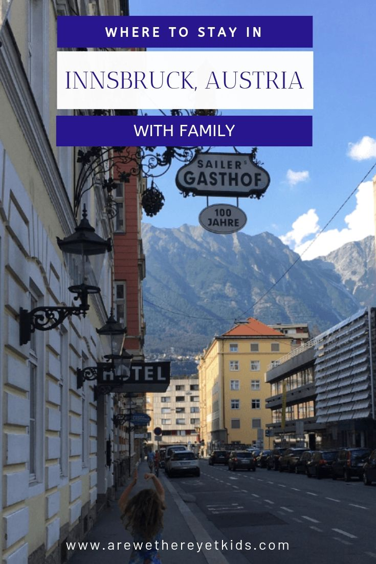Where To Stay In Innsbruck With Family