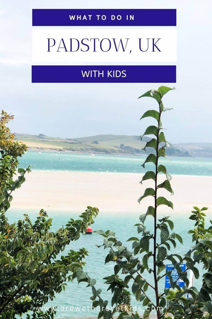 what to do in Padstow with kids and why its such a great place for a family staycation