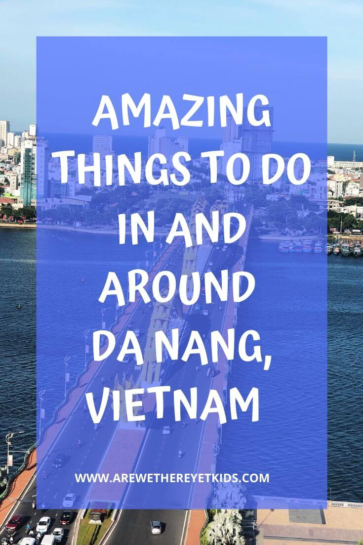 the very best things to do in and around da nang pin image with text